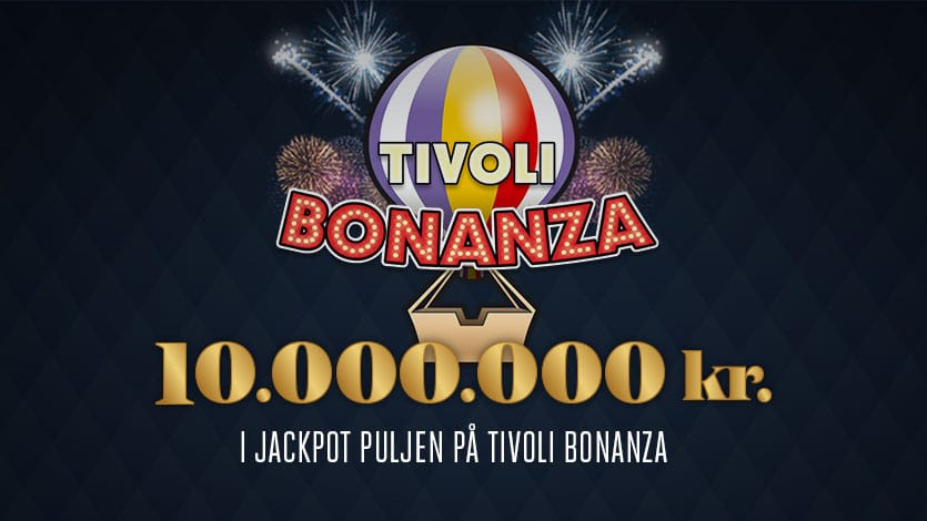 Tivoli Bonanza på 10 millioner kr